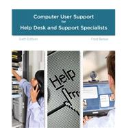 A Guide to Computer User Support for Help Desk and Support Specialists, 6th Edition