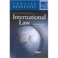 Principles of International Law, 2d (Concise Hornbook Series) : Concise (Hornbook)