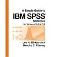 A Simple Guide to IBM SPSS for Versions 18.0 & 19.0