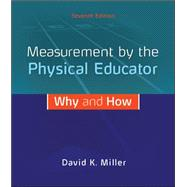 Measurement by the Physical Educator: Why and How