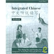 Integrated Chinese: Simplified Character Edition Textbook : Level 1