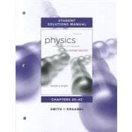 Student Solutions Manual for Physics for Scientists and Engineers : A Strategic Approach Vol. 2(Chs 20-42)