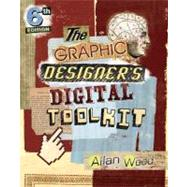 The Graphic Designer's Digital Toolkit A Project-Based Introduction to Adobe Photoshop CS6, Illustrator CS6 & InDesign CS6
