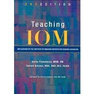 Teaching IOM: Implications of the Institute of Medicine Reports for Nursing Education (Book with CD-ROM)