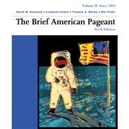 The Brief American Pageant Volume II: Since 1865