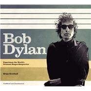 Bob Dylan Experience the World's Greatest Singer-Songwriter