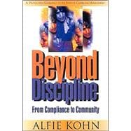 Beyond Discipline : From Compliance to Community