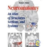 Neuroanatomy : An Atlas of Structures, Sections, and Systems