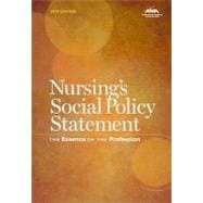 Nursing's Social Policy Statement: The Essence of the Profession, 2010 Edition