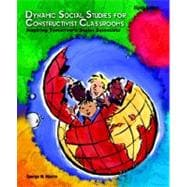 Dynamic Social Studies for Constructivist Classrooms : Inspiring Children to Be Social Scientists