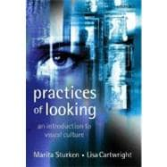 Practices of Looking : An Introduction to Visual Culture