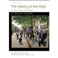 Making of the West: A Concise History, Combined Volume Peoples and Cultures
