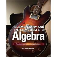 Elementary & Intermediate Algebra Functions and Authentic Applications