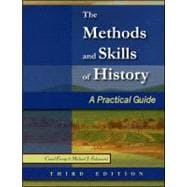 The Methods and Skills of History A Practical Guide