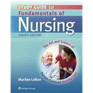 Study Guide for Fundamentals of Nursing The Art and Science of Person-Centered Nursing Care