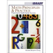 Math Principles and Practice : Preparing for Health Career Success