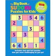 The Big Book of Sudoku Puzzles for Kids 818 Super Puzzles!