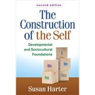 The Construction of the Self, Second Edition Developmental and Sociocultural Foundations