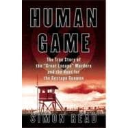 Human Game : The True Story of the 'Great Escape' Murders and the Hunt for the Gestapo Gunmen