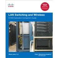 LAN Switching and Wireless CCNA Exploration Companion Guide