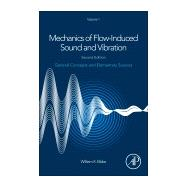 Mechanics of Flow-induced Sound and Vibration 9780128092736R