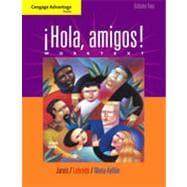 Cengage Advantage Books: �Hola, amigos! Worktext Volume 2, 7th Edition