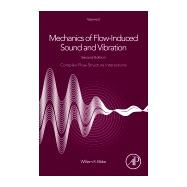 Mechanics of Flow-induced Sound and Vibration 9780128092743R