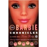 The Barbie Chronicles A Living Doll Turns Forty