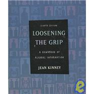 Loosening the Grip : A Handbook of Alcohol Information