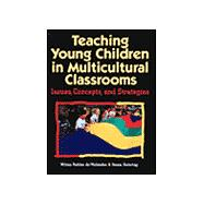 Teaching Young Children in Multicultural Classrooms : Issues, Concepts and Strategies