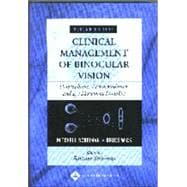 Clinical Management of Binocular Vision Heterophoric, Accommodative, and Eye Movement Disorders