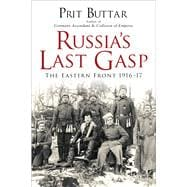 Russia's Last Gasp The Eastern Front 191617 9781472812766R