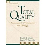Total Quality: Management, Organization, and Strategy