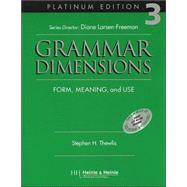 Grammar Dimensions 3, Platinum Edition Form, Meaning, and Use