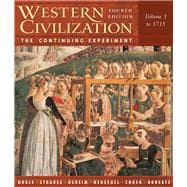 Western Civilization The Continuing Experiment, Volume 1: To 1715