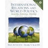 International Relations and World Politics : Security, Economy, Identity