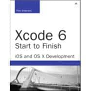 Xcode 6 Start To Finish iOS and OS X Development