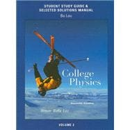 Study Guide and Selected Solutions Manual for College Physics Volume 2