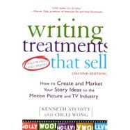Writing Treatments That Sell, Second Edition How to Create a