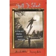 Tell It Slant : Writing and Shaping Creative Nonfiction
