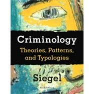 Criminology: Theories, Patterns, and Typologies, 10th Edition