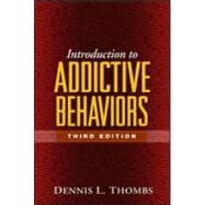 Introduction to Addictive Behaviors, Third Edition