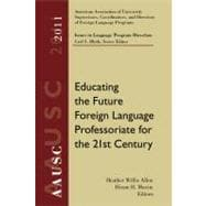 AAUSC 2011 Volume: Educating the Future Foreign Language Professoriate for the 21st Century