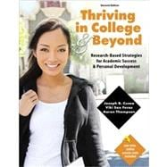 Thriving in College and Beyond : Research-Based Strategies for Academic Success and Personal Development