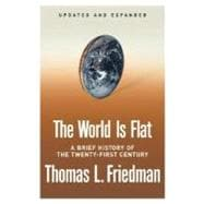 The World Is Flat [Updated and Expanded]; A Brief History of the Twenty-first Century