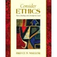 Consider Ethics: Theory, Readings and Contemporary Issues