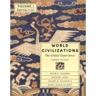 World Civilizations: The Global Experience, Volume I - Beginnings to 1750 (Chapters 1-22)