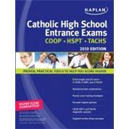 Kaplan Catholic High School Entrance Exams 2010 Edition