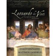 Leonardo da Vinci The Genius, His Work and the Renaissance