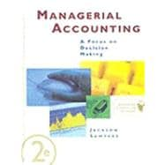 Managerial Accounting : A Focus on Decision Making